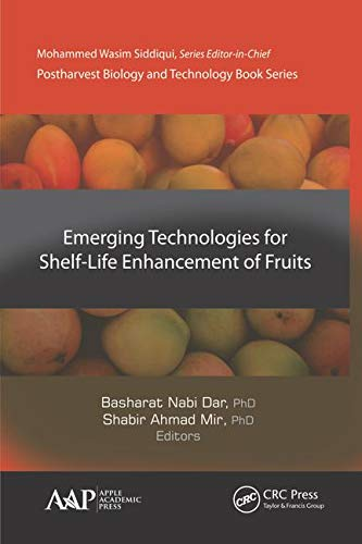 Emerging Technologies for Shelf-Life Enhancement of Fruits (Postharvest Biology and Technology)