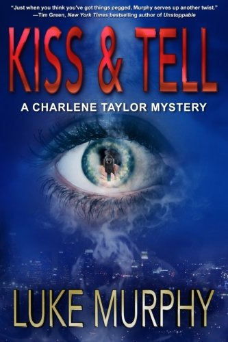 Kiss & Tell (A Charlene Taylor Mystery) (Volume 1)