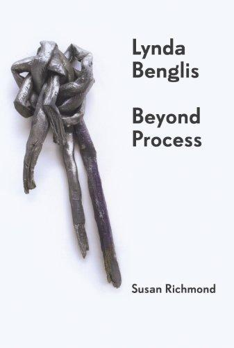 Lynda Benglis: Beyond Process (International Library of Modern and Contemporary Art)