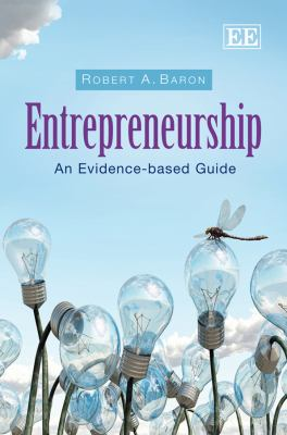 Entrepreneurship : An Evidence-Based Guide
