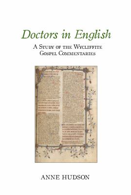 Doctors in English : A Study of the Wycliffite Gospel Commentaries