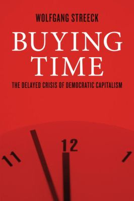 Buying Time: The Delayed Crisis of Democratic Capitalism