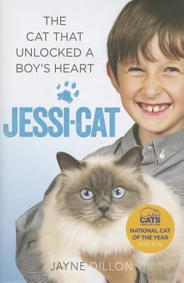 I Love You, Jessi-Cat : The Cat That Unlocked a Little Boy's Heart