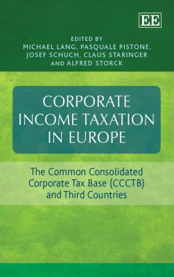 Corporate Income Taxation in Europe : The Common Consolidated Corporate Tax Base (CCTB) and Third Countries