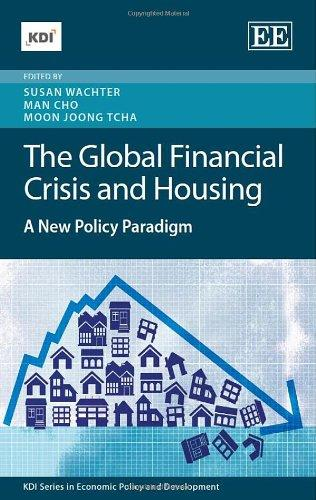 The Global Financial Crisis and Housing: A New Policy Paradigm (KDI series in Economic Policy and Development)