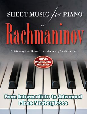Sergei Rachmaninoff: Sheet Music for Piano : From Easy to Advanced; over 25 Masterpieces