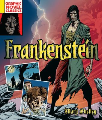 Graphic Novel Classics : Frankenstein