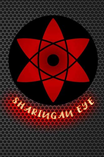 sharingan eye: Journal Itachi shinobi ninja eternal mangekyou sharingan eyes abilities Lined Notebook 120 page 6x9