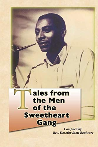 Tales from the Men of the Sweetheart Gang