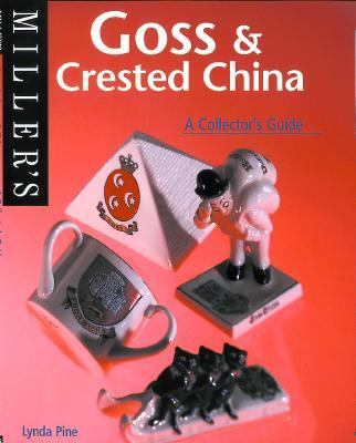 Miller's Goss & Crested China A Collector's Guide