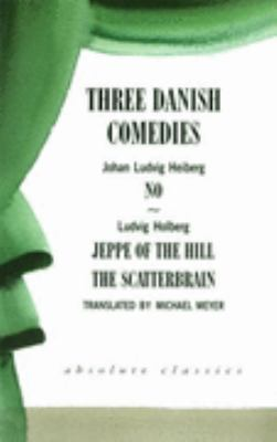 Three Danish Comedies No/Jeppe of the Hill/the Scatterbrain