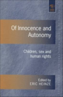 Of Innocence and Autonomy Children, Sex and Human Rights