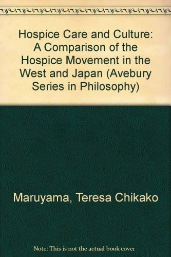 Hospice Care and Culture: A Comparison of the Hospice Movement in the West and Japan (Avebury Series in Philosophy)