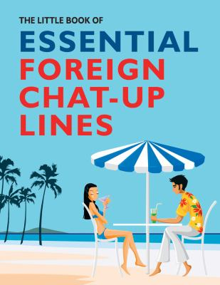 The Little Book of Essential Foreign: Chat-up Lines (Little Book of)