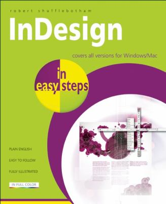 Indesign in Easy Steps : Covers CS3, CS4, and CS5