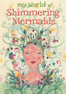My World of Shimmering Mermaids