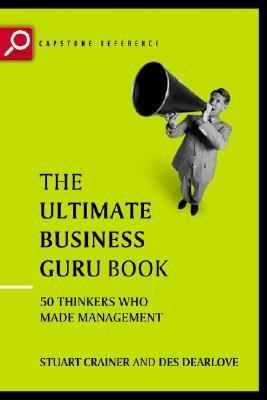 Ultimate Business Guru Book The Greatest Thinkers Who Made Management