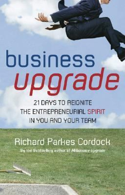 Business Upgrade 21 Days to Reignite the Entrepreneurial Spirit in You and Your Team