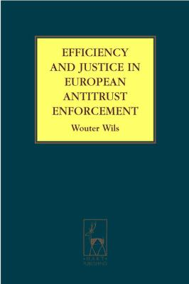 Efficiency and Justice in European Antitrust Enforcement