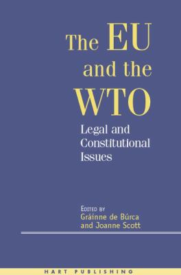 Eu & the Wto Legal & Constitutional Aspects