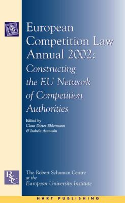 European Competition Law Annual 2002 Constructing The Eu Network Of Competition Authorities