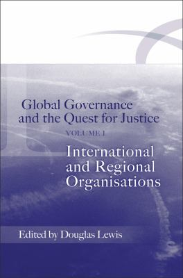 Global Governance And The Quest For Justice International And Regional Institutions