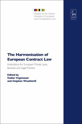 Harmonisation of European Contract Law Implications for European Private Laws, Business And Legal Practice