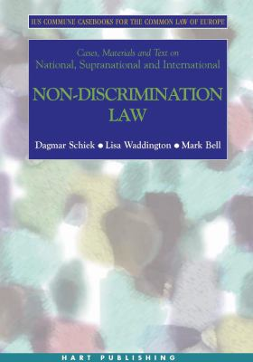 Cases, Materials and Text on National, Supranational and International Non-discrimination Law Ius Commune Casebooks for the Common Law of Europe