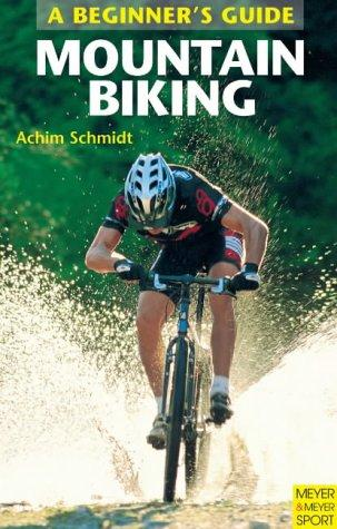 Mountain Biking: A Beginner's Guide