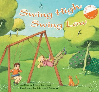 Swing High, Swing Low A Book of Opposites