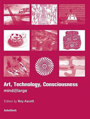 Art, Technology, Consciousness Mind Large