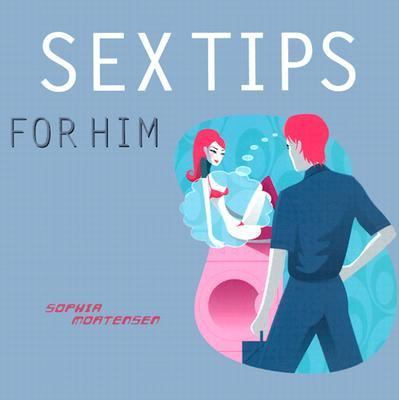 Sex Tips for Him/Sex Tips for Her