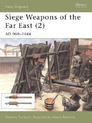 Siege Weapons of the Far East Ad 960-1644