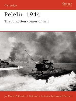 Peleliu 1944 The Forgotten Corner of Hell