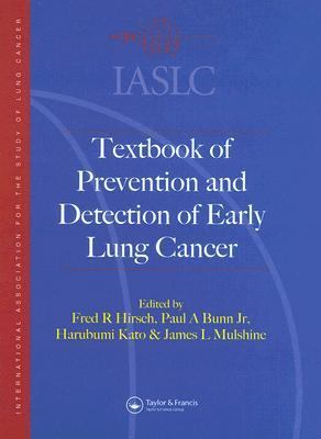 International Association for the Study of Lung Cancer Textbook of Prevention and Early Detection of Lung Cancer