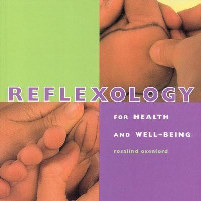 Reflexology For Health and Well-Being