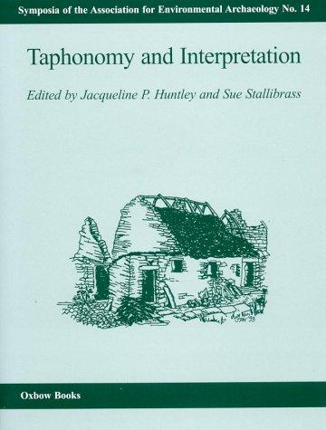 Taphonomy and Interpretation (Symposia of the Association for Environ)