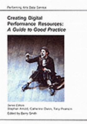 Creating Digital Performance Resources A Guide to Good Practice