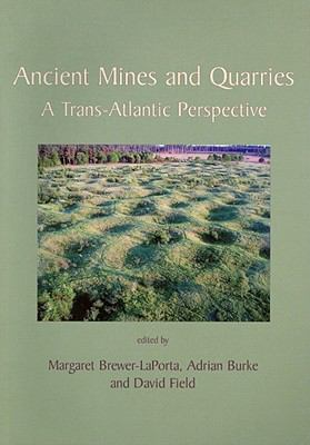 Ancient Mines and Quarries: A Trans-Atlantic Perspective