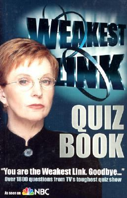 Weakest Link Quiz Book Weakest Link  Over 1800 Questions from Tv's Toughest Quiz Show