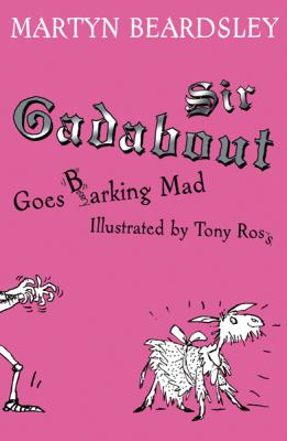 Sir Gadabout Goes Barking Mad, Vol. 7