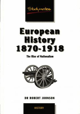 European History 1870-1918 The Rise of Nationalism