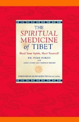 Spiritual Medicine of Tibet Heal Your Spirit, Heal Yourself