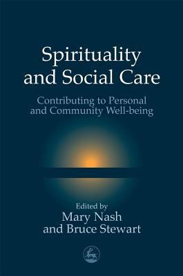 Spirituality and Social Care Contributing to Personal and Community Well-Being