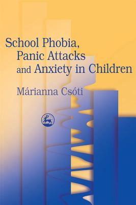 School Phobia, Panic Attacks, and Anxiety in Children