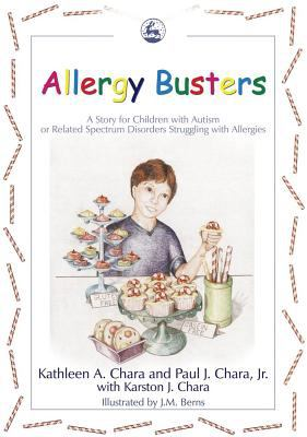 Allergy Busters A Story For Children With Autism Or Related Spectrum Disorders Struggling With Allergies