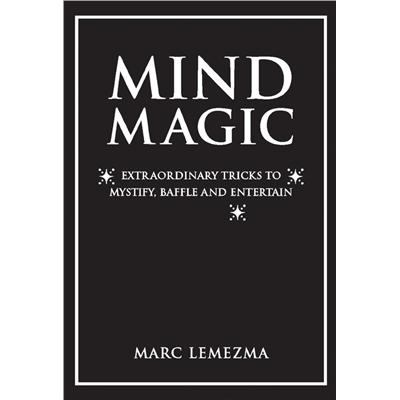 Mind Magic Extraordinary Tricks To Mystify, Baffle And Entertain