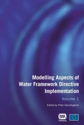 Modelling Aspects of Water Framework Directive Implementation Volume 1 (Water Framework Directive Series)