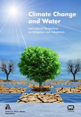 Climate Change and Water: International Perspectives on Mitigation and Adaptation
