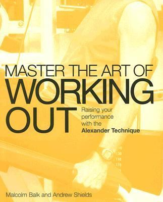 Mastering the Art of Working Out